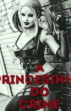 A Princesinha Do Crime // Repostando by Panda_Xadrez