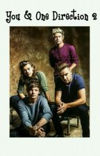 You & One Direction 2 by HarryWell