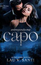 Me Entregando Ao Capo #Série Obscuros [1º] by lboop_