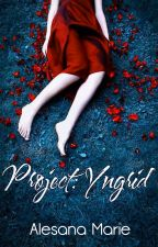 Project: Yngrid by Alesana_Marie