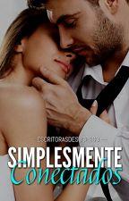 Simplesmente Conectados by EscritoradeSucesso