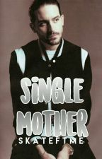 Single Mother; ig justinbieber by skateftme