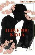 I Love You Kayla by DheaAfrianty