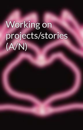 Working on projects/stories (A/N) by LineEskildsen
