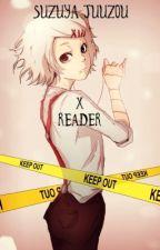 Suzuya Juuzou x Reader {One Shots} DISCONTINUED by CideStory