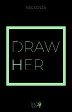 DrawHer by writherITA