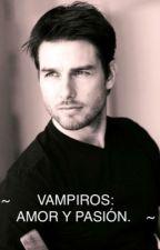 Vampiros: Amor y Pasion [terminada] by Rosmal