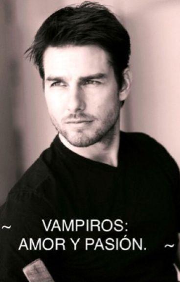 Vampiros: Amor y Pasion [terminada]