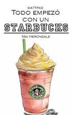 Todo empezó con un Starbucks #Dylmas by MaiHerondale21