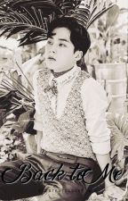 Back to Me [EXO Xiumin] by existedtoloveyou