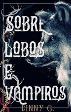 Sobre Lobos e Vampiros by uoudgreene