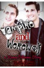 Vampire and Werewolf {A Kames Dilemma Story} by HottieKames
