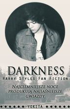 Darkness - Harry Styles Fanfiction by yokita