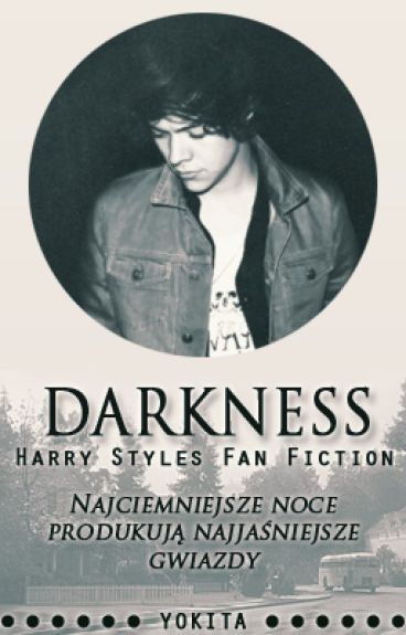 Darkness - Harry Styles Fanfiction