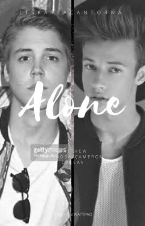 Alone Matthew Espinosa & Cameron Dallas by itskaylacantorna