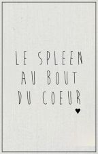 Le Spleen Au Bout Du Coeur by MickaelComas