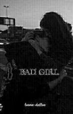 Bad Girl by luana-Dallas