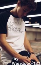Players are always attractive.. (afsluttet) by weirdooo_123