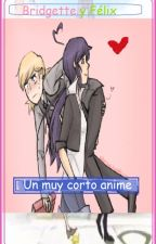 ღUn muy corto anime ღ Bridgette Y Félix ❥ MIRACULOUS LADYBUG.∞ by Reneesm3