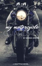 My Motorcycle Guardian by Weirdo-Writer