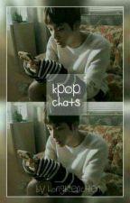 Kpop Chats by hOngbiencHen