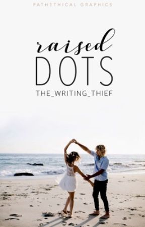 Raised Dots| Coming Soon by the_writing_thief
