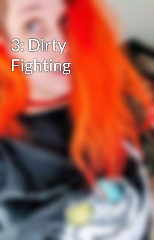 3: Dirty Fighting by JadedRein