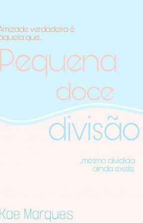 Pequena Doce Divisão  by KaeDreams
