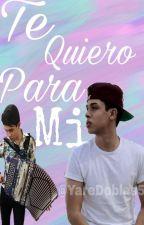 Te Quiero Para Mi ●Cornelio Vega● by YareDoblas5