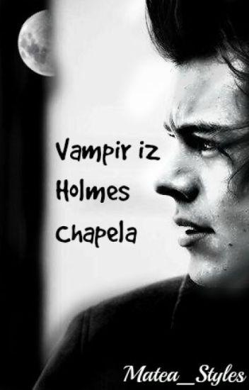 •Vampir iz Holmes Chapela• [ prva knjiga ]
