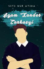 Agam Xander Zarkasyi by SitiNurAtika07
