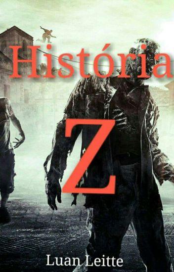 HISTÓRIA Z (Parte I-Sendo Reescrito)