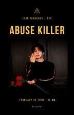 Abuse Killer ❥Jungkook by Taekiz
