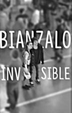 Bianzalo.Invisible (Terminada) by BianzaloSunshine