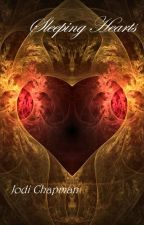 Sleeping Hearts ~ Book One by JodiChapman