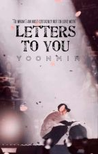 | Letters to you || Yoonmin | by sweaterpaws_chimchim