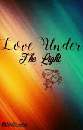 Love Under The Light  by ANSbebs