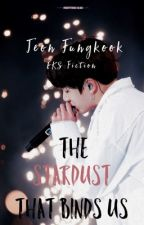 The Stardust That Binds Us | Jungkook  by EKSFiction