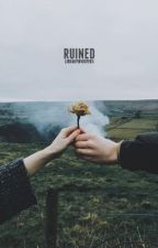 Ruined | ✓ by librarywhispers