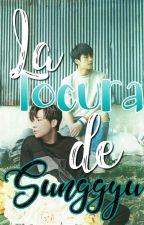 #15.- La locura de Sunggyu - WooGyu by IsMoreno