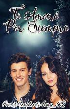 Te amaré por siempre (Shawn Mendes) by MendesArmy_02