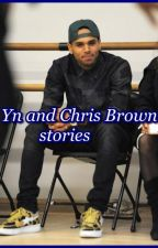 Yn and chris brown stories by cauded