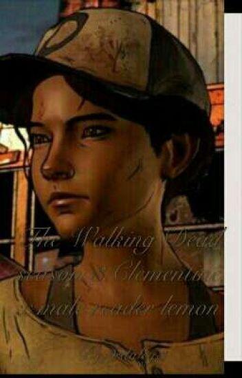 Walking Dead season 3 Clementine x male reader Lemon