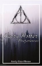 Harry Potter preferences  by andy-sixx-please