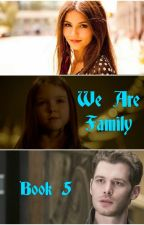 We Are Family (The Hybrid and The Wolf - Book 5) by ForeverMysticFalls