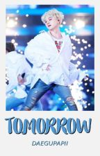 Tomorrow [Yoongi x Reader]  by TaehyungMahBoi