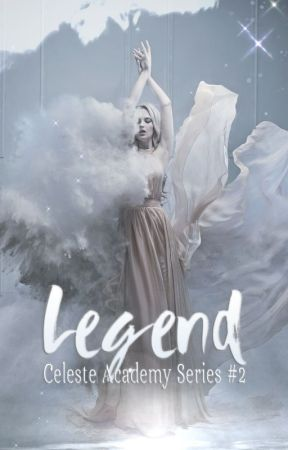 Legend | Celeste Academy Series BK #2 by MyLovelyWriter