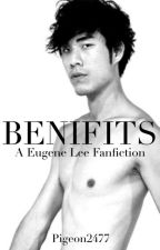 Benefits {A Eugene Lee Yang Fanfiction} by Pigeon2477