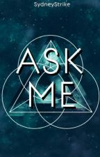 Ask Me! by SydneyStrike