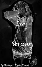 I'm Strong by Stronger_Than_Them